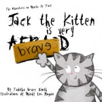 """""""Jack the Kitten is Very Brave"""""""