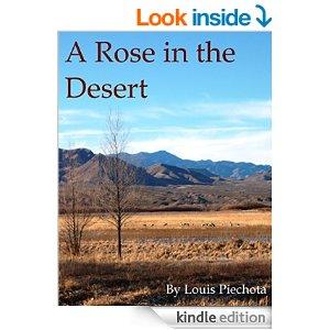 Louis Piechota's A Rose in the Desert