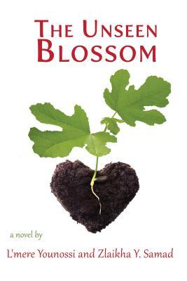 Zlaikha Y. Samad and L'Mere Younossi's book The Unseen Blossom. Red title against a white background, fig sprout with green leaves coming from dirt in the shape of a heart.