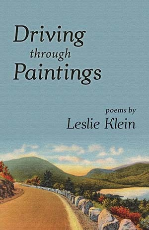 Leslie Klein's book cover for Driving Through Paintings. Pastel cover of a country road curving past rocks, green hills, trees and a lake.